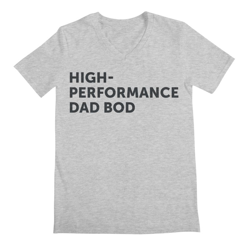 High Performance Dad Bod-In Black Men's Regular V-Neck by brandongarrison's Artist Shop