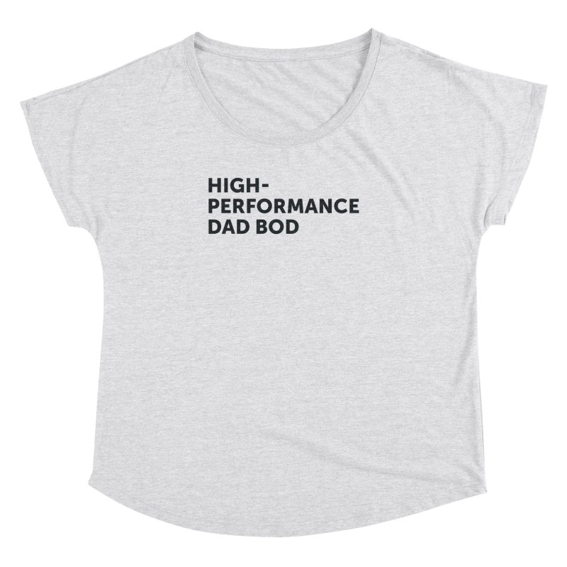High Performance Dad Bod-In Black Women's Dolman Scoop Neck by brandongarrison's Artist Shop