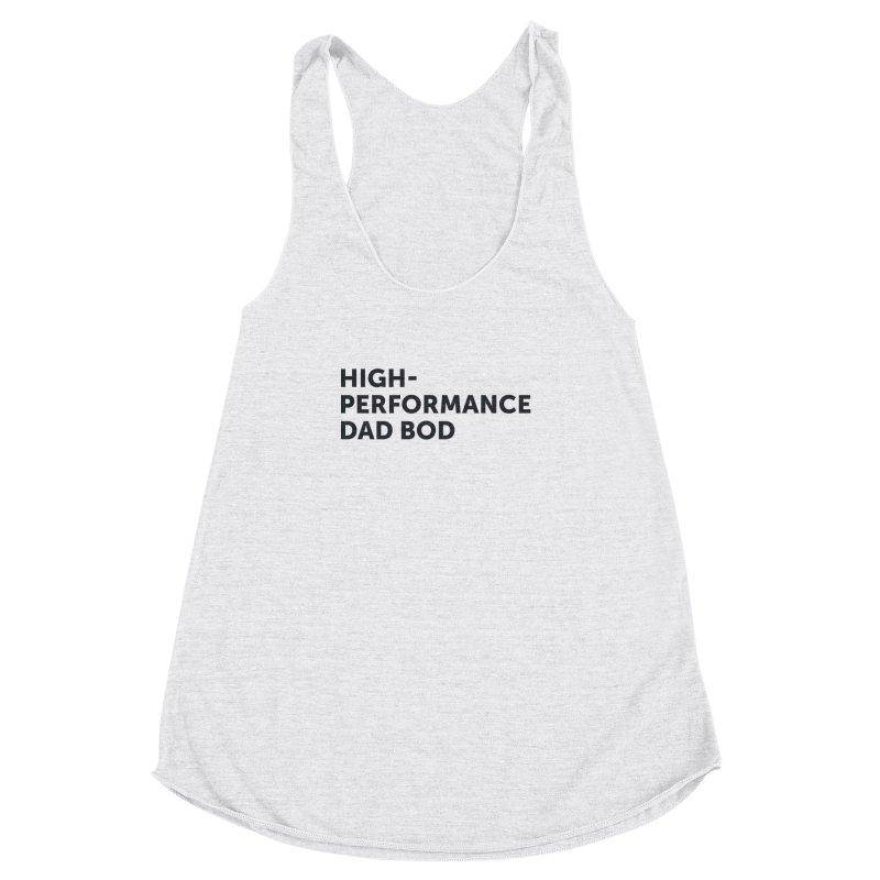 High Performance Dad Bod-In Black Women's Tank by brandongarrison's Artist Shop