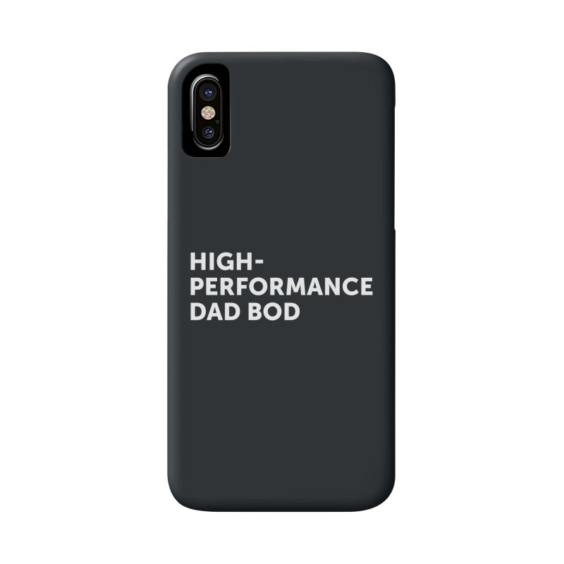 High Performance Dad Bod- In White Accessories Phone Case by brandongarrison's Artist Shop