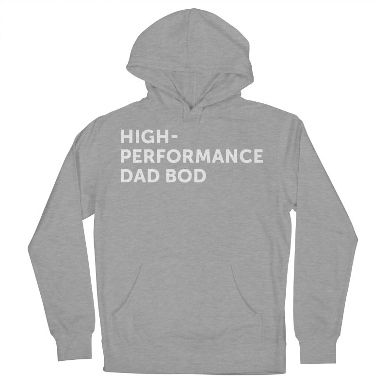 High Performance Dad Bod- In White Women's French Terry Pullover Hoody by brandongarrison's Artist Shop