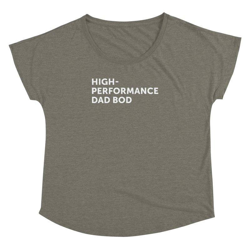 High Performance Dad Bod- In White Women's Dolman Scoop Neck by brandongarrison's Artist Shop