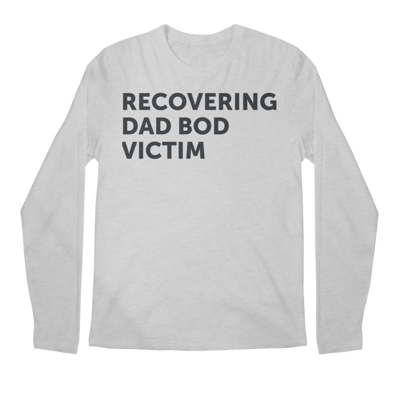 Recovering Dad Bod- In Black Men's Longsleeve T-Shirt by brandongarrison's Artist Shop