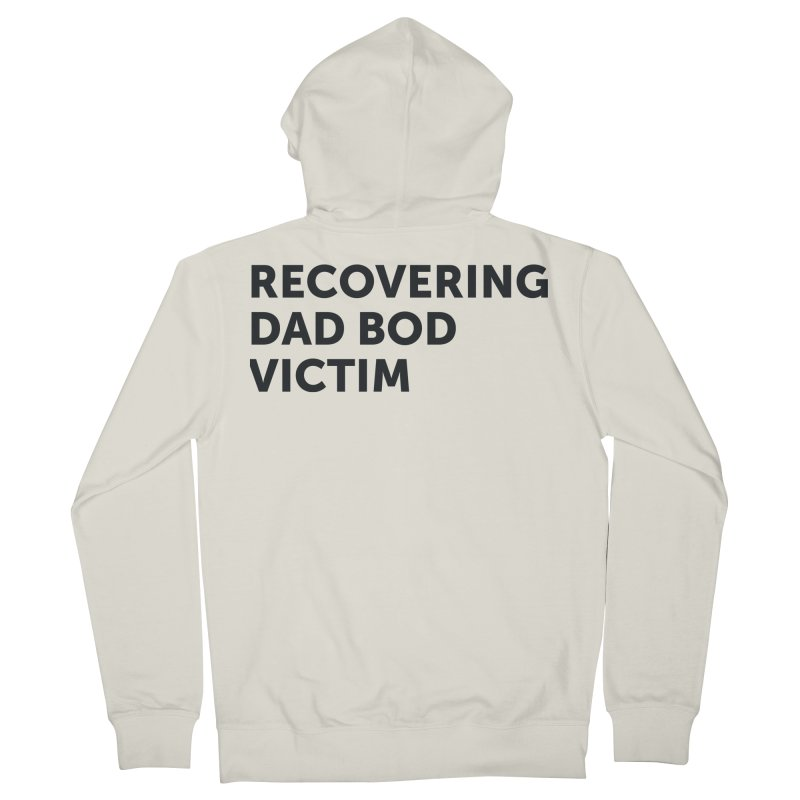 Recovering Dad Bod- In Black Women's French Terry Zip-Up Hoody by brandongarrison's Artist Shop