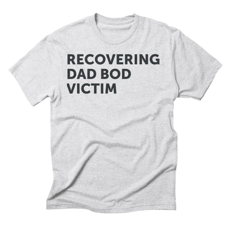 Recovering Dad Bod- In Black Men's Triblend T-Shirt by brandongarrison's Artist Shop