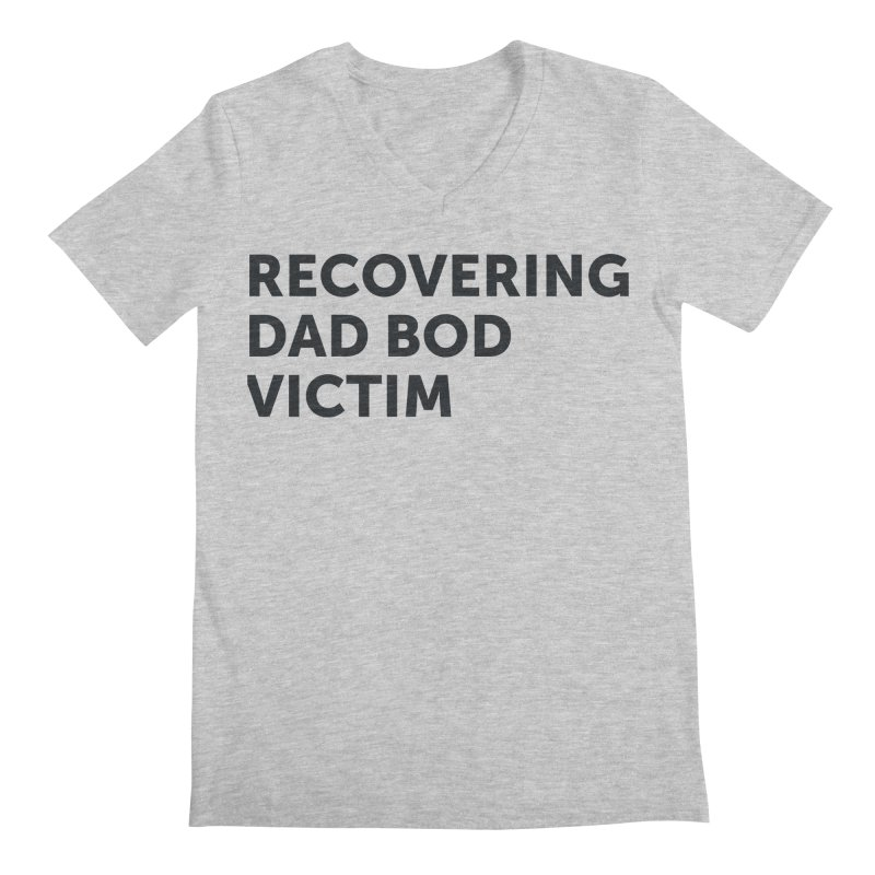 Recovering Dad Bod- In Black Men's Regular V-Neck by brandongarrison's Artist Shop