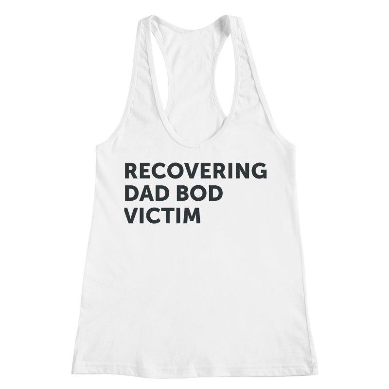 Recovering Dad Bod- In Black Women's Tank by brandongarrison's Artist Shop