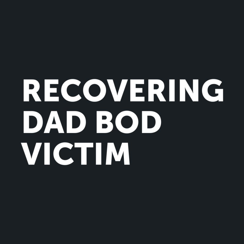 Recovering Dad Bod- In White Men's Sweatshirt by brandongarrison's Artist Shop