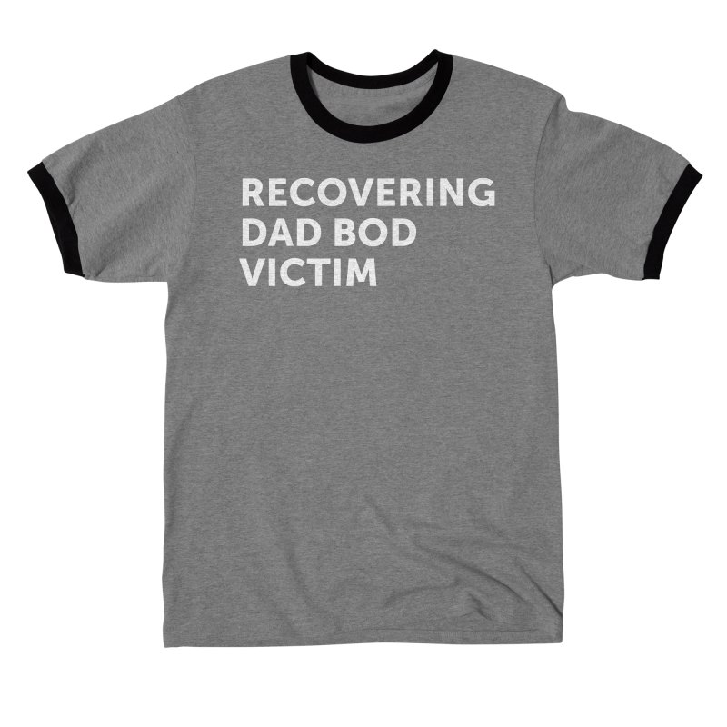 Recovering Dad Bod- In White Men's T-Shirt by brandongarrison's Artist Shop