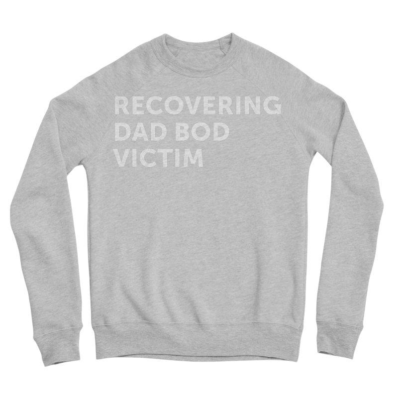 Recovering Dad Bod- In White Men's Sponge Fleece Sweatshirt by brandongarrison's Artist Shop