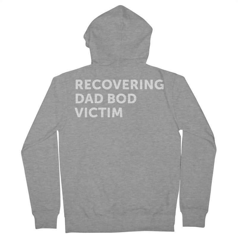 Recovering Dad Bod- In White Women's Zip-Up Hoody by brandongarrison's Artist Shop