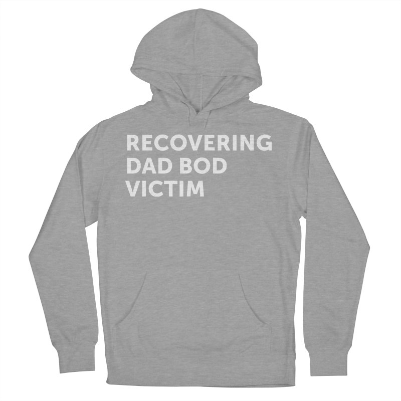 Recovering Dad Bod- In White Men's French Terry Pullover Hoody by brandongarrison's Artist Shop