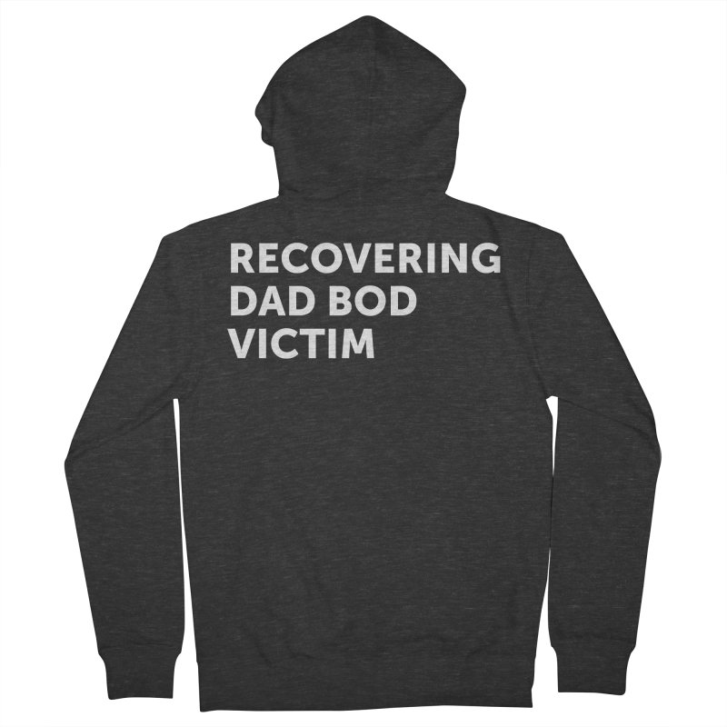 Recovering Dad Bod- In White Women's French Terry Zip-Up Hoody by brandongarrison's Artist Shop