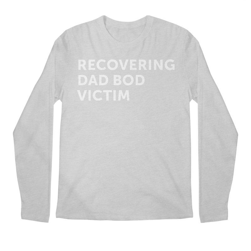 Recovering Dad Bod- In White Men's Regular Longsleeve T-Shirt by brandongarrison's Artist Shop