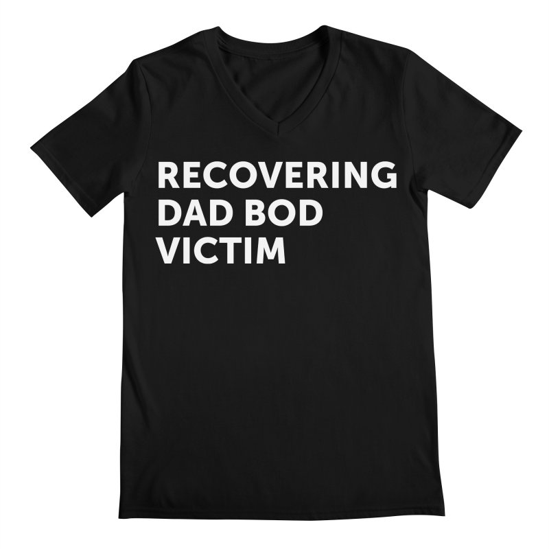 Recovering Dad Bod- In White Men's Regular V-Neck by brandongarrison's Artist Shop