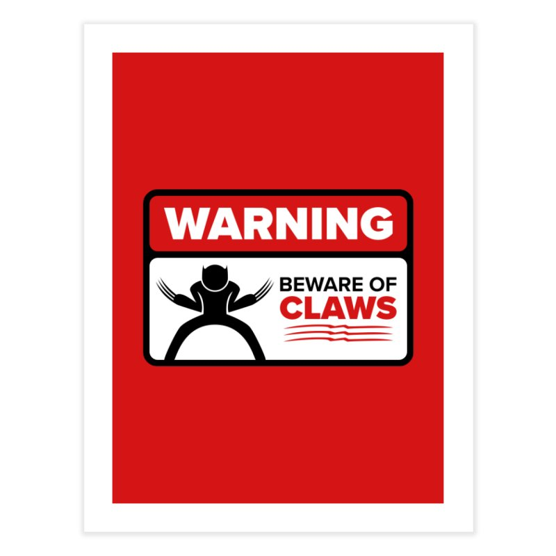 Beware of Claws Home Fine Art Print by Wood-Man's Artist Shop