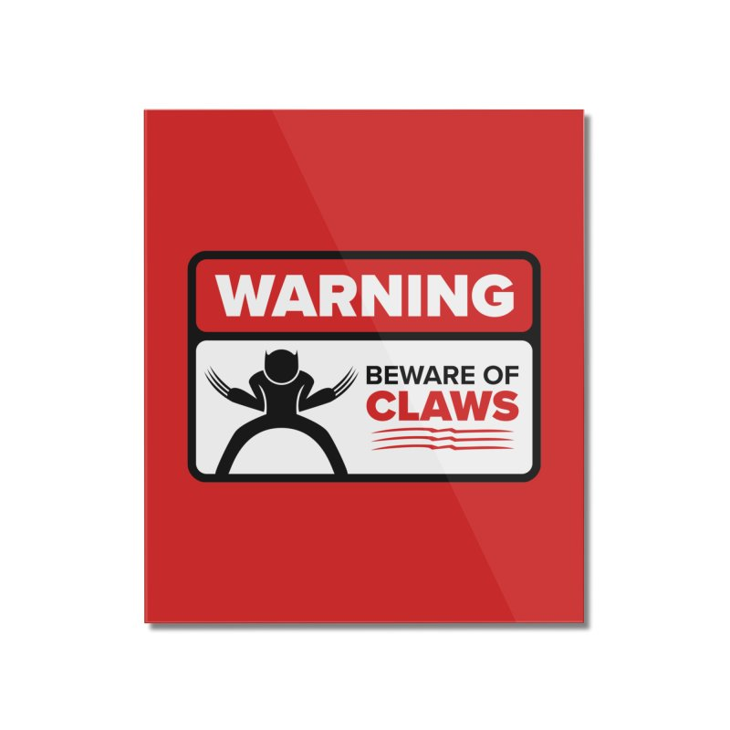 Beware of Claws Home Mounted Acrylic Print by Wood-Man's Artist Shop