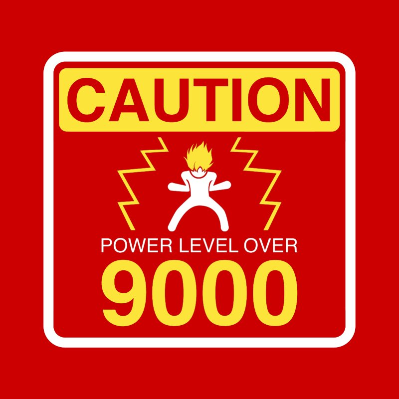 CAUTION: Power Level Over 9000 by Wood-Man's Artist Shop
