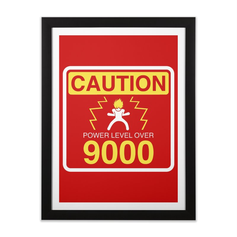 CAUTION: Power Level Over 9000 Home Framed Fine Art Print by Wood-Man's Artist Shop