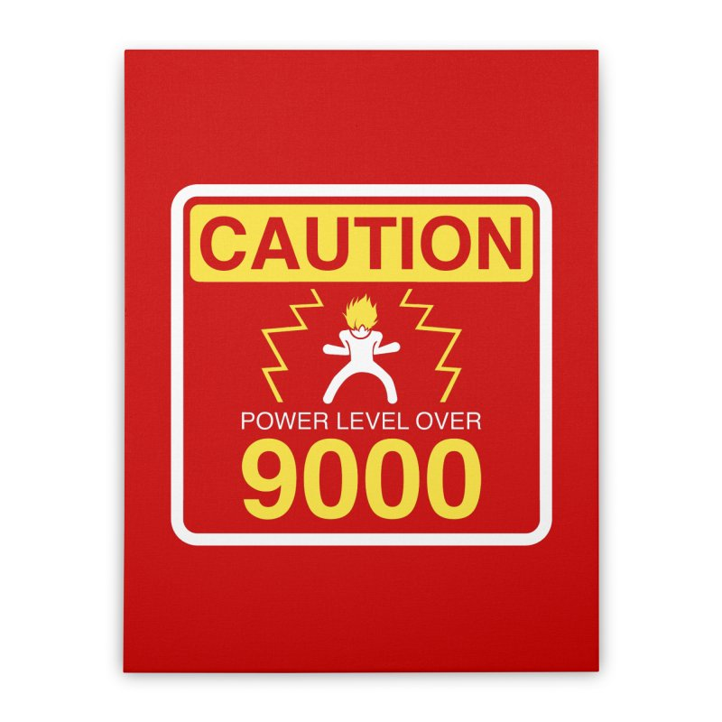 CAUTION: Power Level Over 9000 Home Stretched Canvas by Wood-Man's Artist Shop