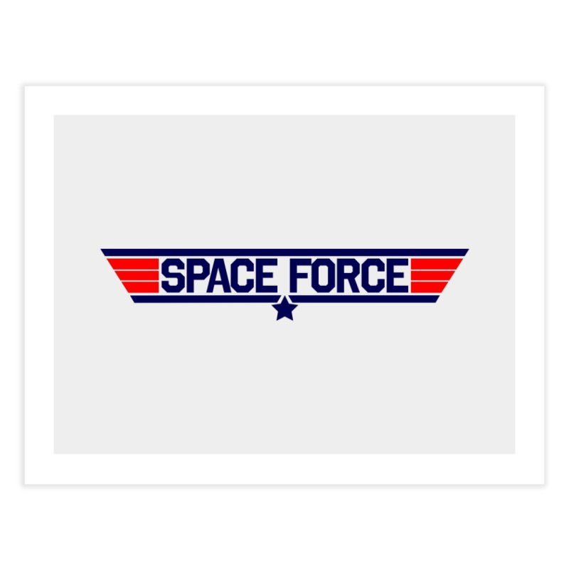 Space Force Home Fine Art Print by Wood-Man's Artist Shop