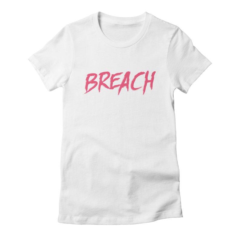 Breach (Pink) Women's T-Shirt by breach's Artist Shop