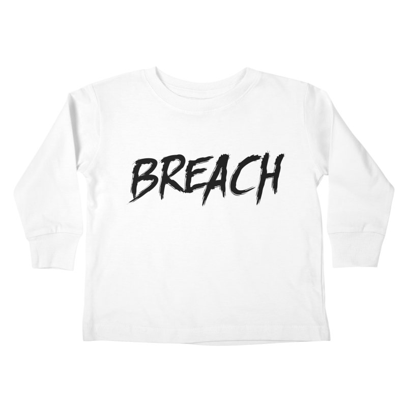 Breach (Black) Kids Toddler Longsleeve T-Shirt by breach's Artist Shop