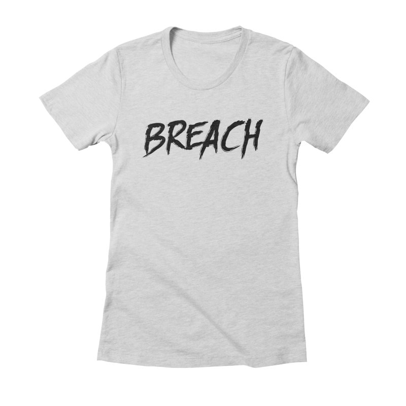 Breach (Black) Women's T-Shirt by breach's Artist Shop