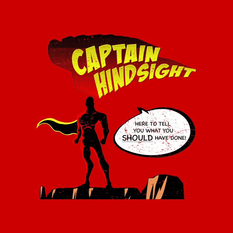 Image result for captain hindsight