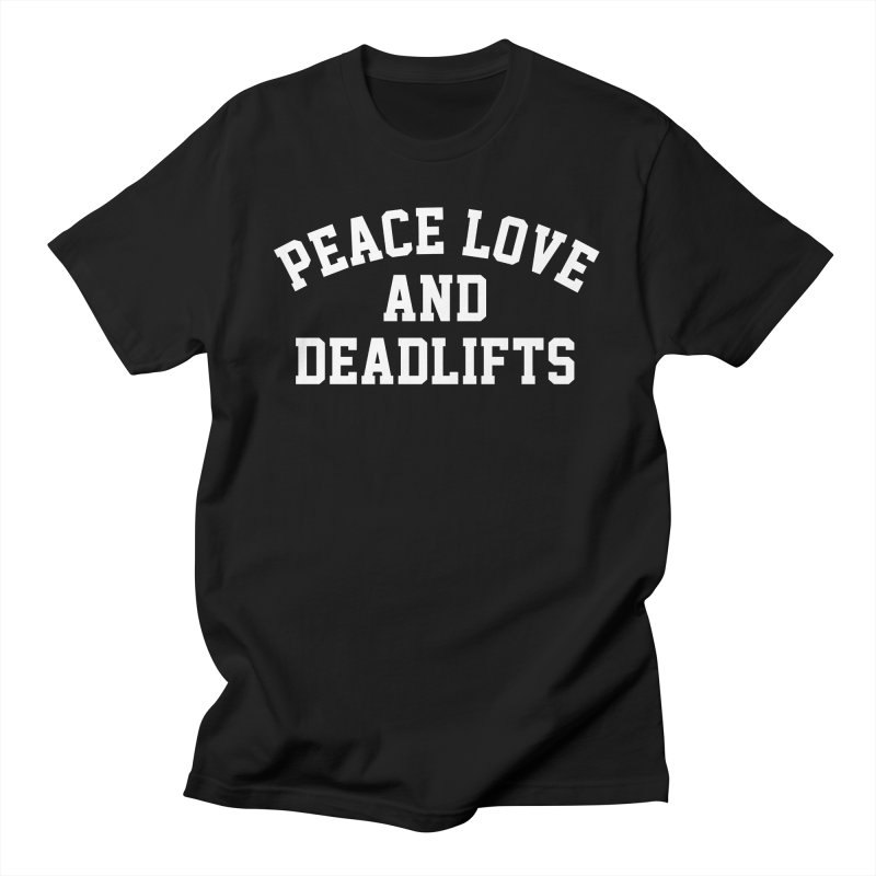 Peace Love and Deadlifts Tee Men's T-Shirt by Break The Bar