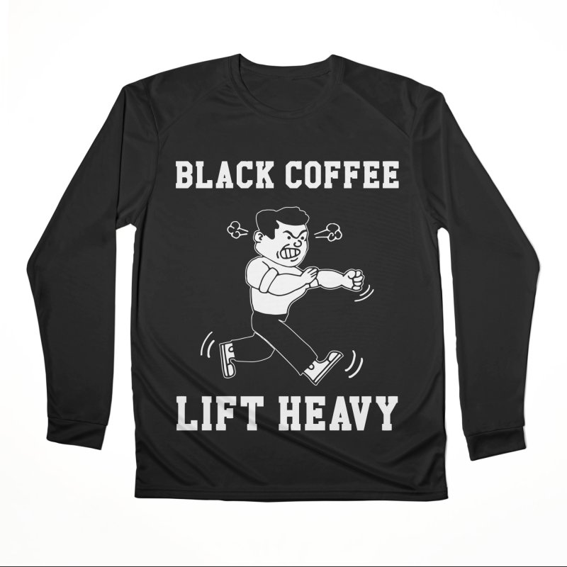 Black Coffee Lift Heavy Men's Performance Longsleeve T-Shirt by Break The Bar
