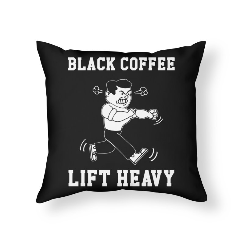 Black Coffee Lift Heavy Home Throw Pillow by Break The Bar