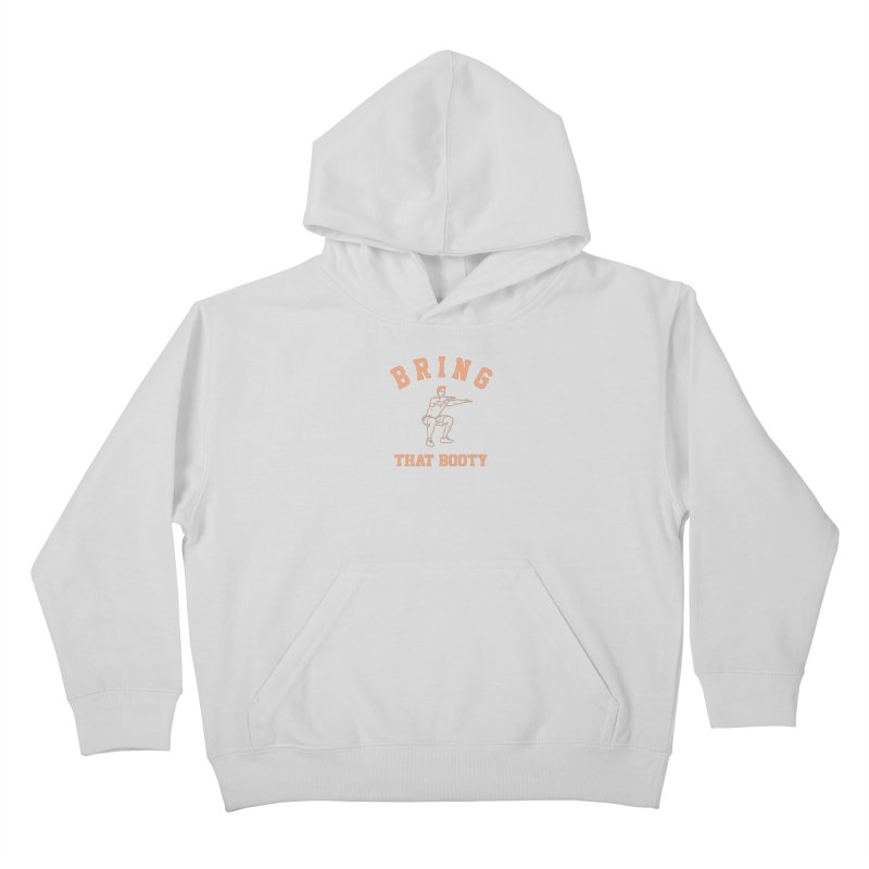 Bring That Booty Kids Pullover Hoody by Break The Bar