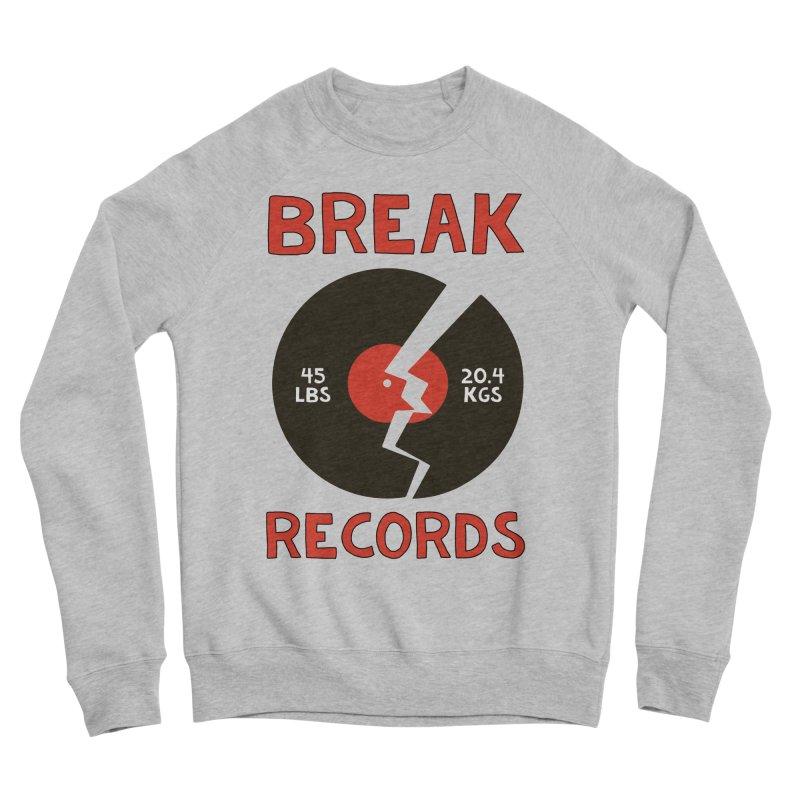 Break Records Men's Sponge Fleece Sweatshirt by Break The Bar