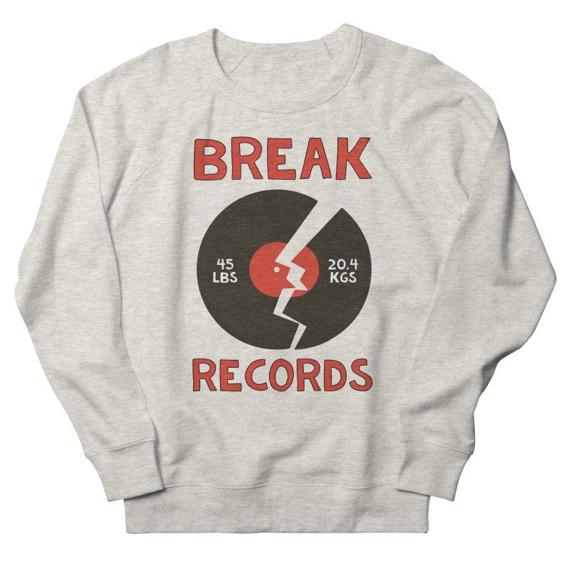 Break Records Women's Sweatshirt by Break The Bar