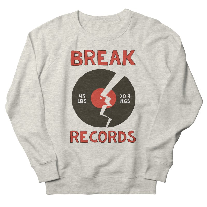 Break Records Men's Sweatshirt by Break The Bar