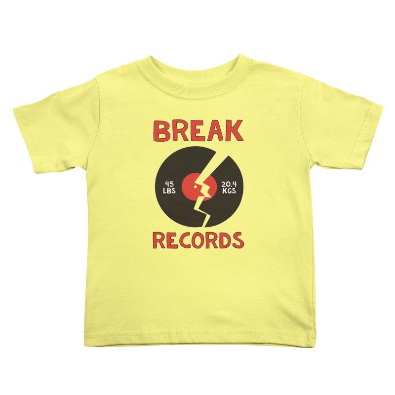 Break Records Kids Toddler T-Shirt by Break The Bar