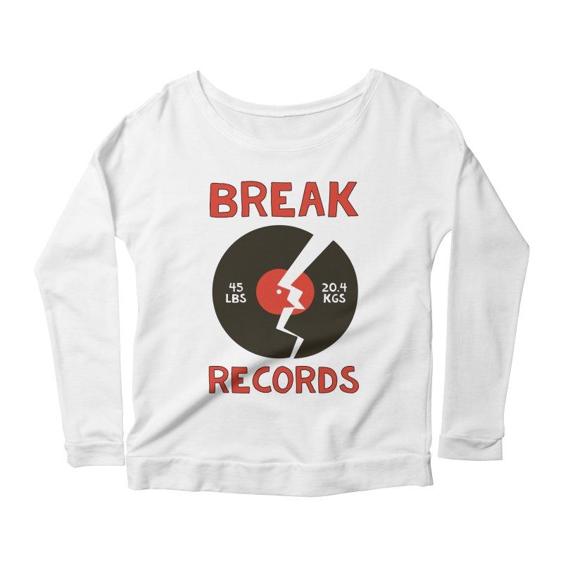 Break Records Women's Scoop Neck Longsleeve T-Shirt by Break The Bar