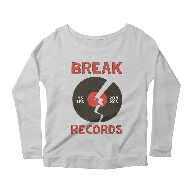 Break Records Women's Longsleeve T-Shirt by Break The Bar