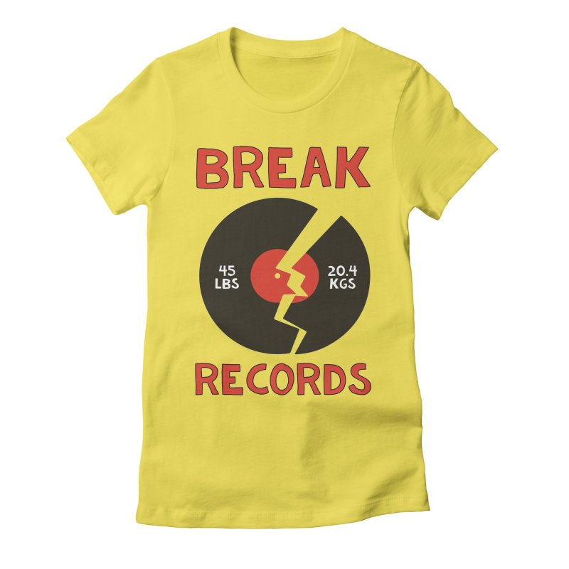 Break Records Women's T-Shirt by Break The Bar