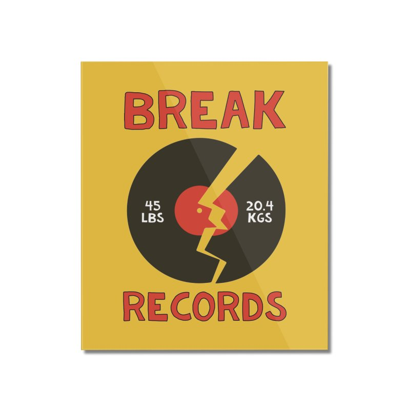 Break Records Home Mounted Acrylic Print by Break The Bar