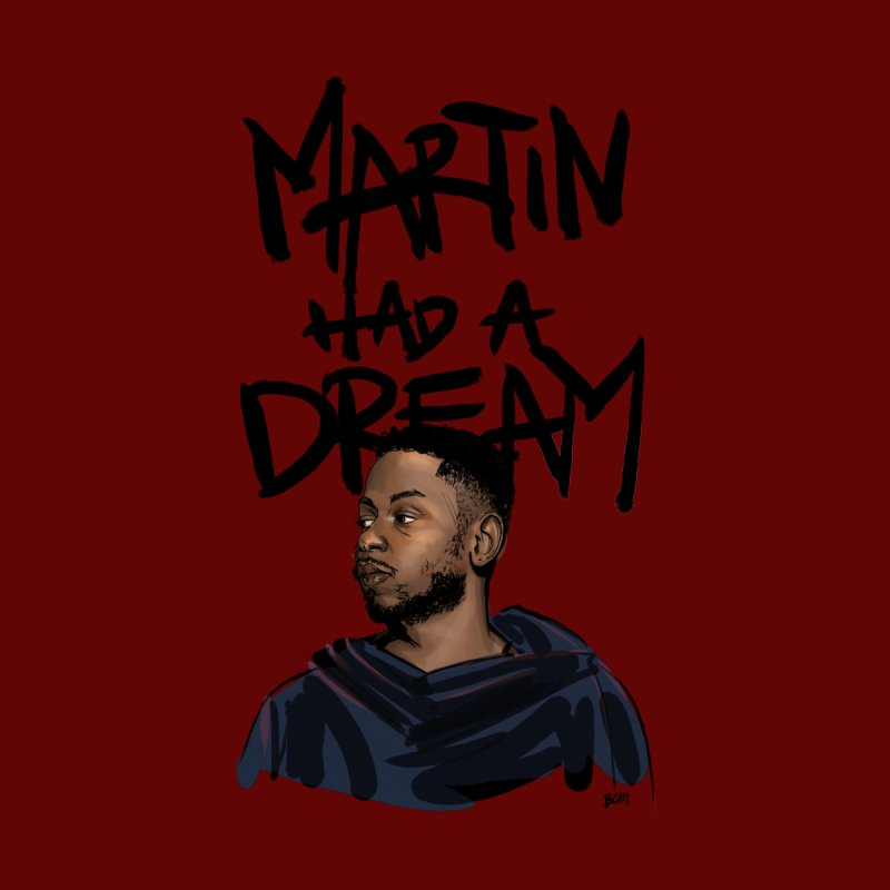 Martin Had a Dream, Kendrick Have a Dream by BCHI LA
