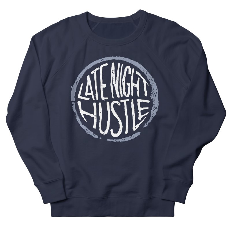 Late Night Hustle Women's Sweatshirt by Brent Galloway's Shop