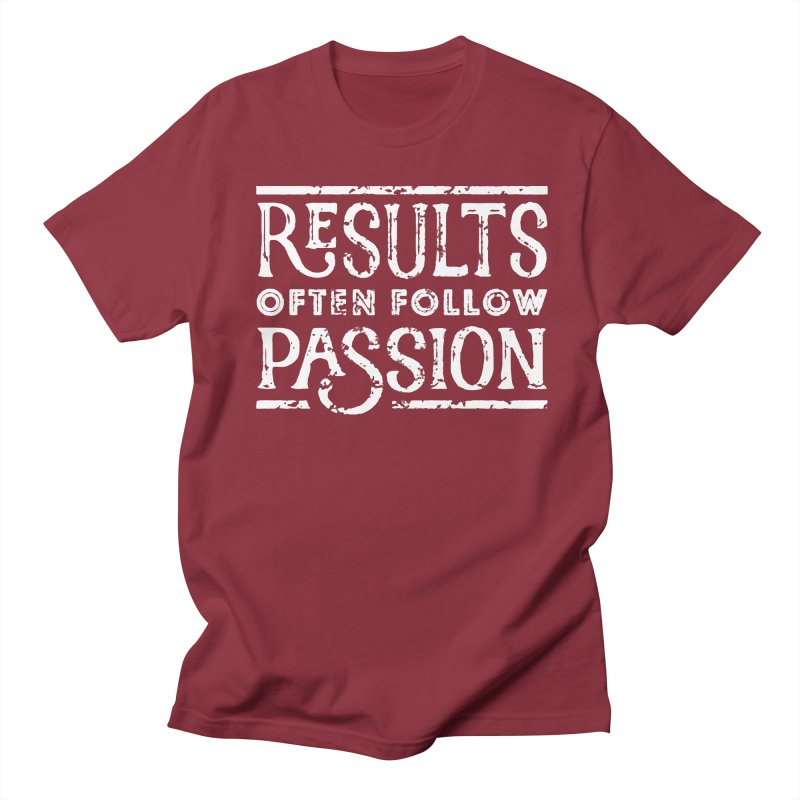Results Often Follow Passion Men's T-shirt by Brent Galloway's Shop