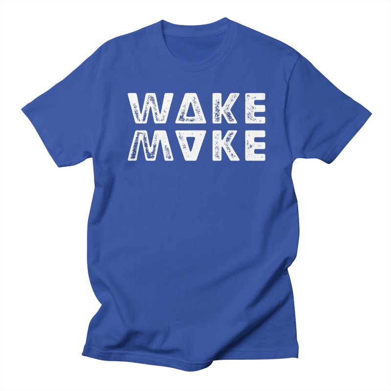 Wake & Make Men's T-Shirt by Brent Galloway's Shop