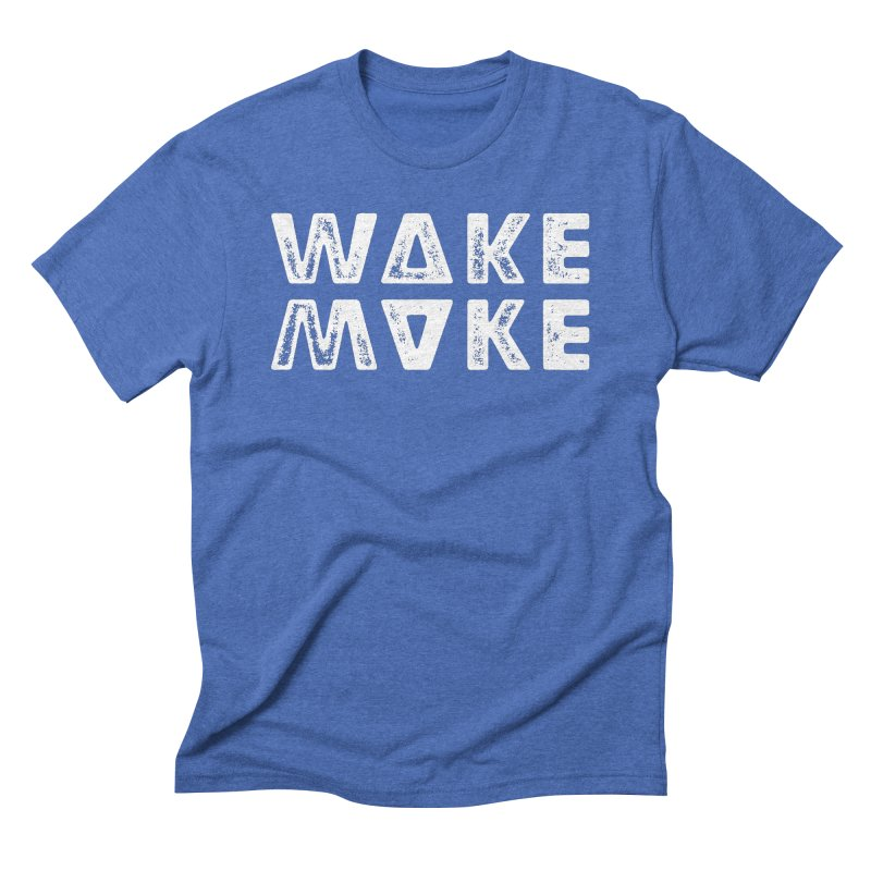 Wake & Make Men's Triblend T-Shirt by Brent Galloway's Shop
