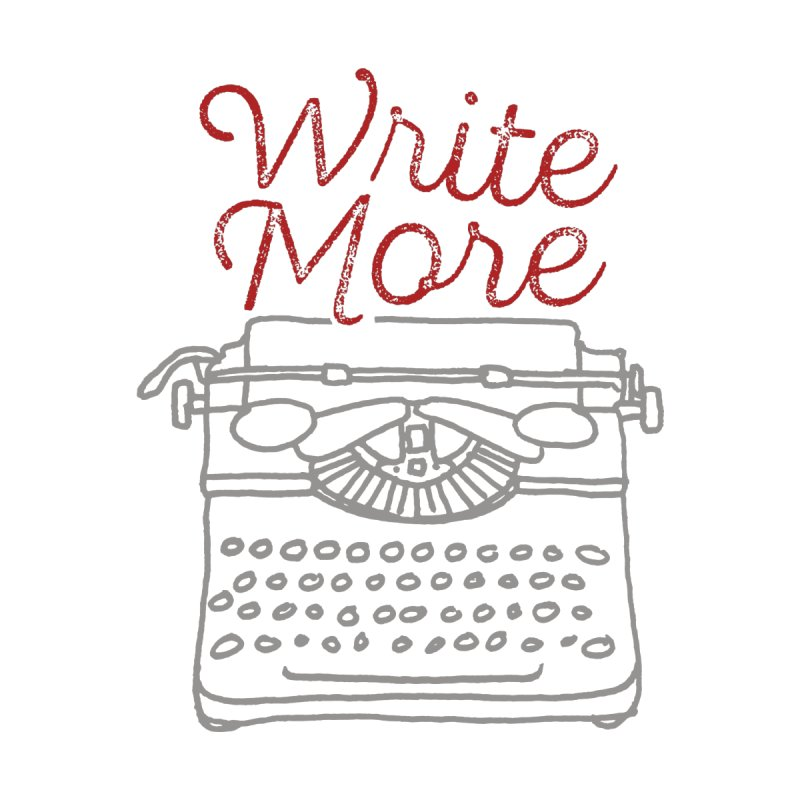Write More by Brent Galloway's Shop