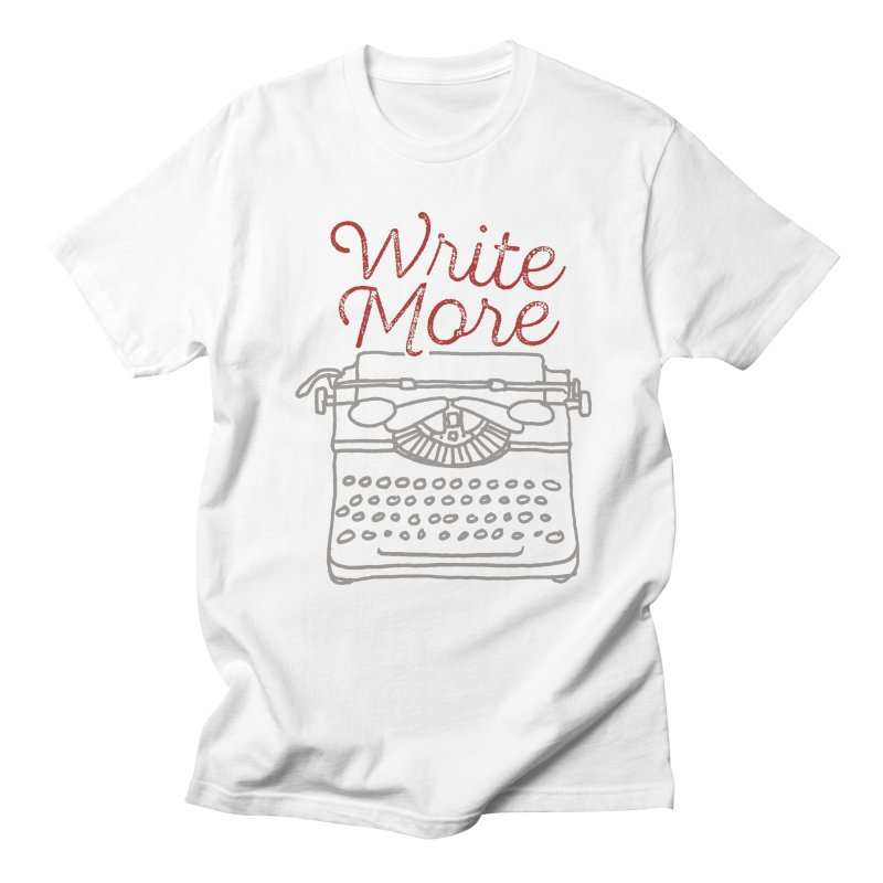 Write More Men's T-Shirt by Brent Galloway's Shop