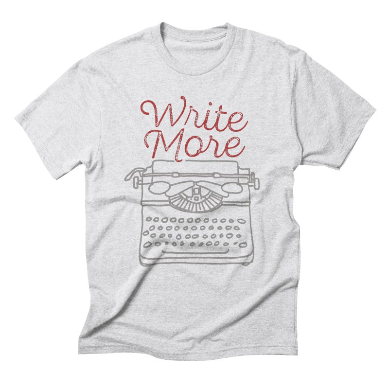 Write More Men's Triblend T-Shirt by Brent Galloway's Shop