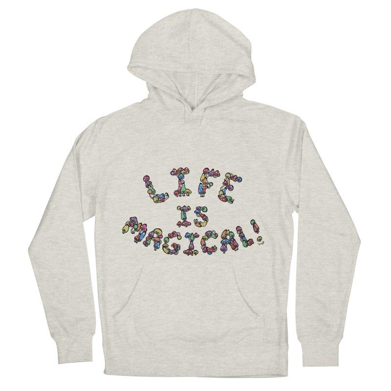 Life is Magical (made of mushrooms) Men's Pullover Hoody by brettgilbert's Artist Shop